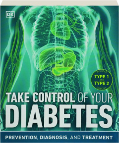 TAKE CONTROL OF YOUR DIABETES: Prevention, Diagnosis, and Treatment