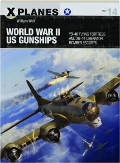 WORLD WAR II US GUNSHIPS: X-Planes 14