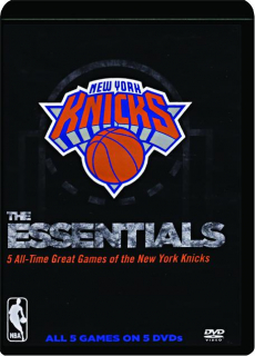 THE ESSENTIALS: 5 All-Time Great Games of the New York Knicks