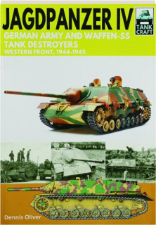 JAGDPANZER IV: German Army and Waffen-SS Tank Destroyers--Western Front, 1944-1945