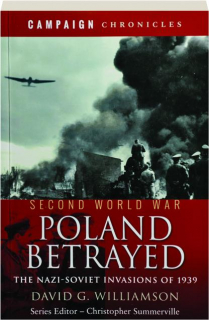 POLAND BETRAYED: The Nazi-Soviet Invasions 1939