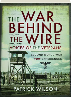 THE WAR BEHIND THE WIRE: Voices of the Veterans