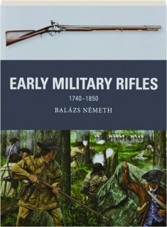 EARLY MILITARY RIFLES 1740-1850: Weapon 76