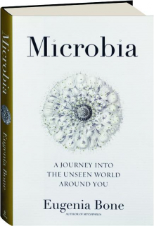 MICROBIA: A Journey into the Unseen World Around You