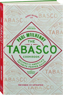 THE TABASCO COOKBOOK, REVISED: Recipes with America's Favorite Pepper Sauce