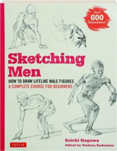 SKETCHING MEN: How to Draw Lifelike Male Figures