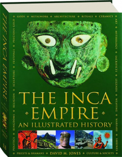 THE INCA EMPIRE: An Illustrated History