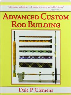 ADVANCED CUSTOM ROD BUILDING