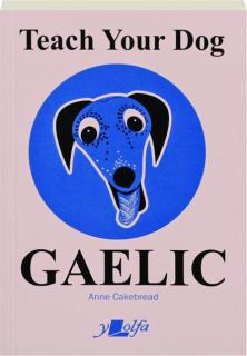 TEACH YOUR DOG GAELIC