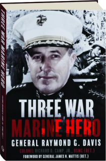 THREE WAR MARINE HERO: General Raymond G. Davis