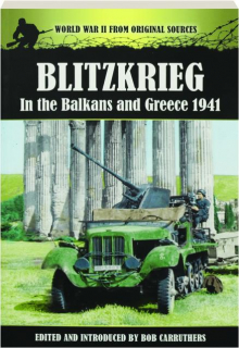 BLITZKRIEG IN THE BALKANS AND GREECE 1941