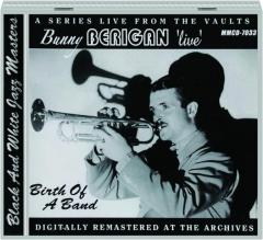 BUNNY BERIGAN 'LIVE:' Birth of a Band