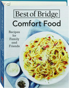 BEST OF BRIDGE COMFORT FOOD: Recipes for Family and Friends