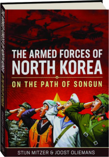 THE ARMED FORCES OF NORTH KOREA: On the Path of Songun