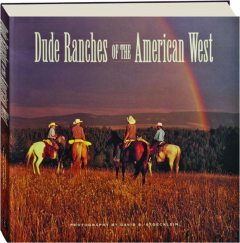 DUDE RANCHES OF THE AMERICAN WEST