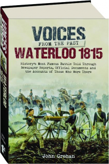 WATERLOO 1815: Voices from the Past