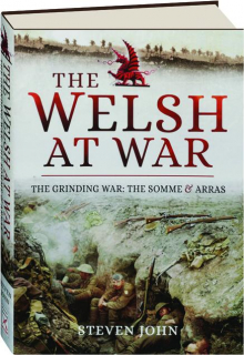 THE WELSH AT WAR: The Grinding War--The Somme & Arras