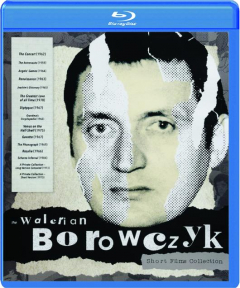 THE WALERIAN BOROWCZYK SHORT FILMS COLLECTION