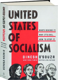 UNITED STATES OF SOCIALISM: Who's Behind It, Why It's Evil, How to Stop It