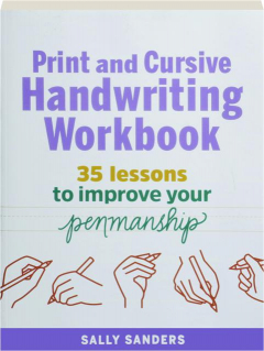 PRINT AND CURSIVE HANDWRITING WORKBOOK: 35 Lessons to Improve Your Penmanship