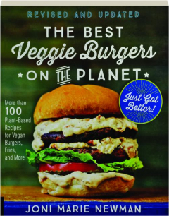 THE BEST VEGGIE BURGERS ON THE PLANET, REVISED