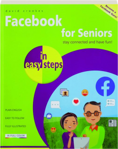 FACEBOOK FOR SENIORS IN EASY STEPS