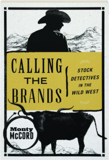 CALLING THE BRANDS: Stock Detectives in the Wild West