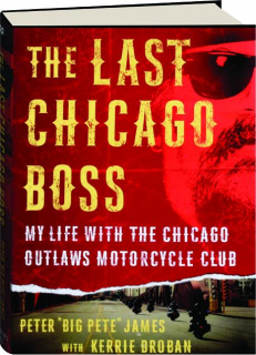 THE LAST CHICAGO BOSS: My Life with the Chicago Outlaws Motorcycle Club