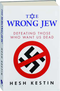 THE WRONG JEW: Defeating Those Who Want Us Dead