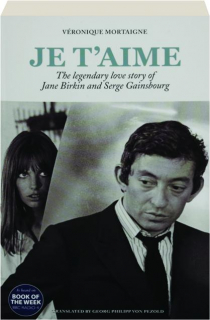 JE T'AIME: The Legendary Love Story of Jane Birkin and Serge Gainsbourg