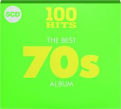 THE BEST '70S ALBUM: 100 Hits