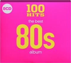 THE BEST '80S ALBUM: 100 Hits