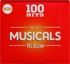 THE BEST MUSICALS ALBUM: 100 Hits