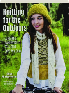 KNITTING FOR THE OUTDOORS: 30 Merino Handknits for Active Guys and Gals