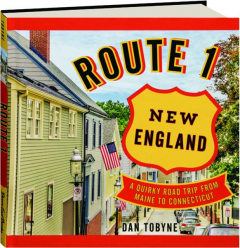 ROUTE 1 NEW ENGLAND: A Quirky Road Trip from Maine to Connecticut