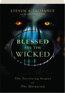 BLESSED ARE THE WICKED: The Terrifying Sequel to <I>The Uninvited</I>