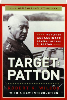 TARGET: Patton--The Plot to Assassinate General George S. Patton