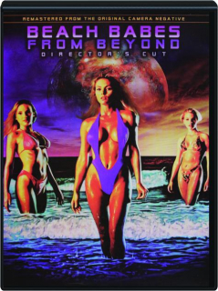 BEACH BABES FROM BEYOND: Director's Cut
