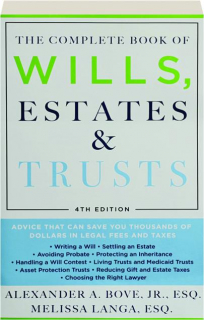 THE COMPLETE BOOK OF WILLS, ESTATES & TRUSTS, 4TH EDITION