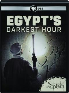 EGYPT'S DARKEST HOUR: Secrets of the Dead