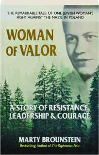 WOMAN OF VALOR: A Story of Resistance, Leadership & Courage