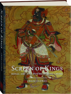 SCREEN OF KINGS: Royal Art and Power in Ming China