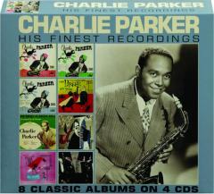 CHARLIE PARKER: His Finest Recordings