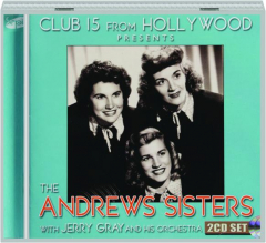 CLUB 15 FROM HOLLYWOOD PRESENTS THE ANDREWS SISTERS