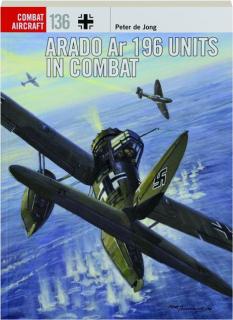 ARADO AR 196 UNITS IN COMBAT: Combat Aircraft 136