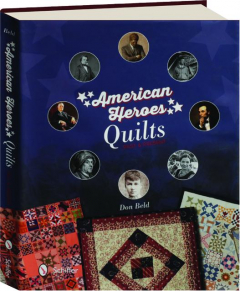 AMERICAN HEROES QUILTS: Past & Present