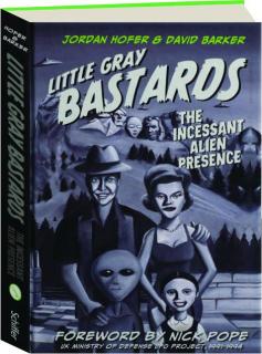 LITTLE GRAY BASTARDS: The Incessant Alien Presence