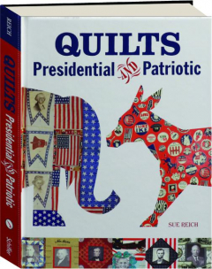 QUILTS: Presidential and Patriotic