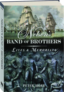 NELSON'S BAND OF BROTHERS: Lives & Memorials