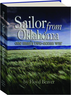 SAILOR FROM OKLAHOMA: One Man's Two-Ocean War